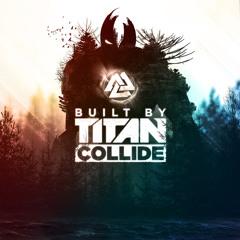 Collide (BuiltByTitan.com)