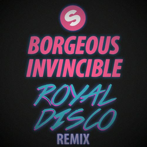 Borgeous - Invincible (Royal Disco Remix) [Free Download]