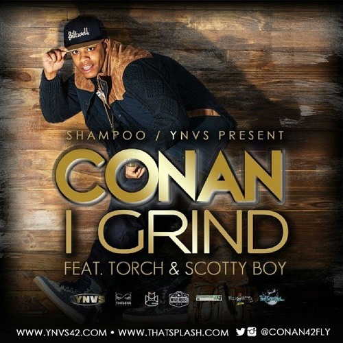 Conan Ft Torch - I Grind