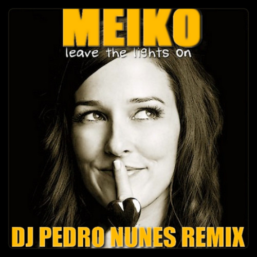Leave The Lights On (Dj Pedro Nunes Remix)