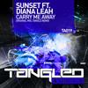 Sunset ft. Diana Leah - Carry Me Away (Tangle Remix) {Tangled Audio}