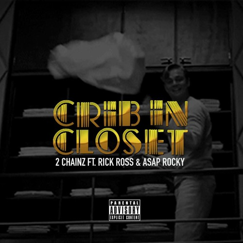 2 Chainz - Crib In My Closet Feat A$AP Rocky & Rick Ross Prod By Metro Boomin & 808 Mafia