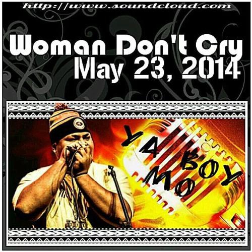 """Ya Boy Mo - """"Woman Don't Cry"""""""
