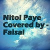 Nitol Paye covered by Faisal