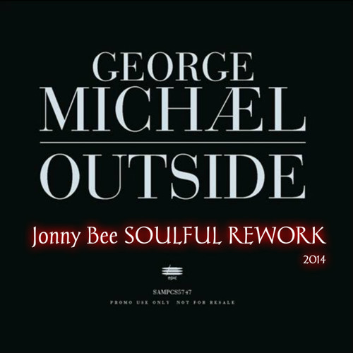 George Michael - Outside (Jonny Bee Unofficial Rework 2014) FREE DOWNLOAD 320 K/Bps