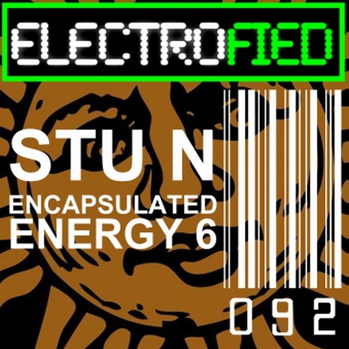Electrofied #92 - Stu N @ Encapsulated Energy 6 26th April 2014