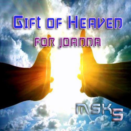 Gift of heaven for Joanna
