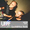 UFFF #07 - Zucchi & Nico Bada
