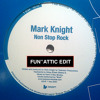 MARK KNIGHT - NON STOP ROCK (FUN''ATTIC House Music Crew Unofficial Remix) FREE DOWNLOAD