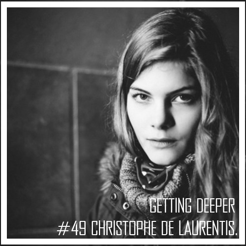 Getting Deeper Podcast #49 mixed by Christophe De Laurentis
