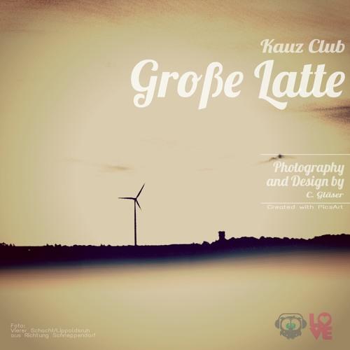 Kauz Club - Grosse Latte [FREE DOWNLOAD]