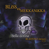 Bliss Vs Mekkanikka - Bella Donna (Blastoyz RMX) *FREE DOWNLOAD*