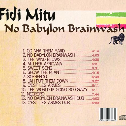 No Babylon Brainwash by FIDI MITU