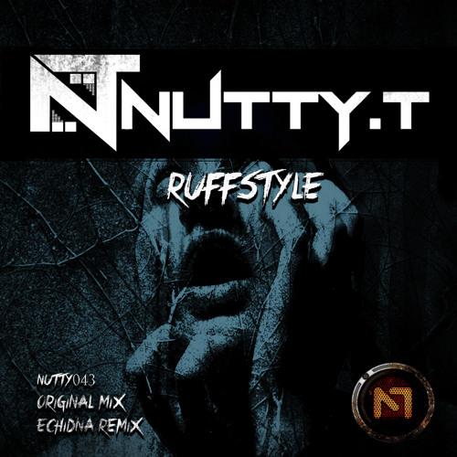 Nutty T - Ruffstyle (Echidna Remix)