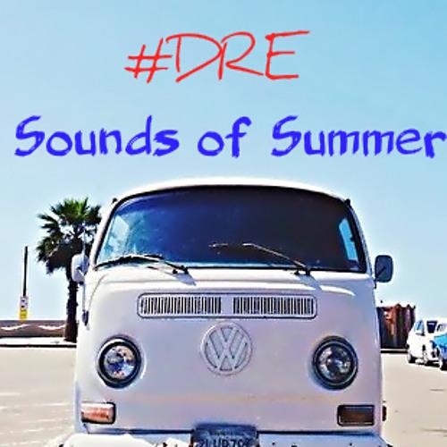 #DRE Presents: Sounds of Summer (Deep House Mix)