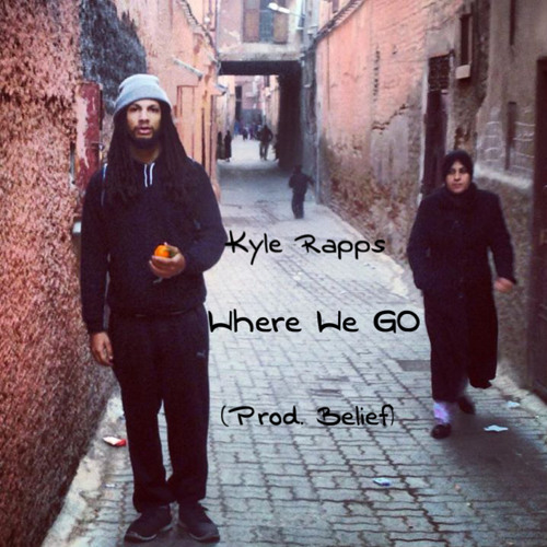 "Kyle Rapps - ""Where We Go"" (prod. by Belief)"