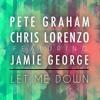 Pete Graham X Chris Lorenzo X Jamie George - Let Me Down (Nu Era Bass Mix)