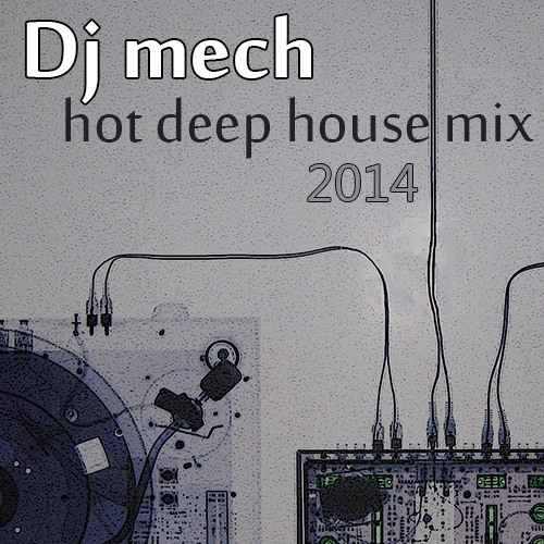 DJ MECH - hot deep house mix 2014