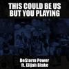 DeStorm ft. Elijah Blake - This Could Be Us But You Playing