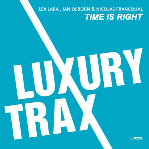 Nicolas Francoual & Lex Lara - Time Is Right on LUXURY TRAX