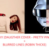 Get Lucky (Daughter Cover - Pretty Pink Remix) Blurred Lines Dj Sous - Sol Mashup
