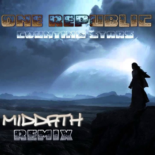 "One Republic - ""Counting Stars"" (Middath Remix)"