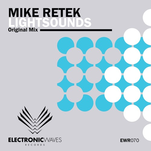 EWR070 : Mike Retek - Lightsounds (Original Mix)[preview]
