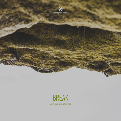 Break - Moving On / On The Off [HZN077]