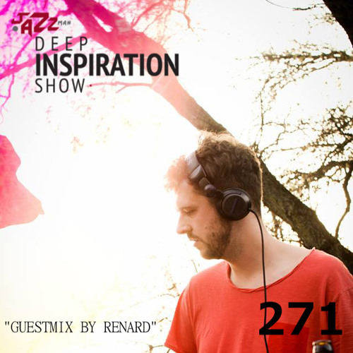 """Deep Inspiration Show 271 """"Guestmix by Renard"""" (Magdeburg, Germany) [Soultunes]"""
