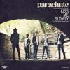 Parachute - Kiss Me Slowly (Nightcore)