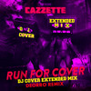 Run For Cover (Deorro Remix)[Dj Cover Extended Mix] Free Download