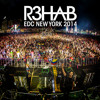 R3HAB - LIVE AT EDC NEW YORK 2014 [FREE DOWNLOAD]
