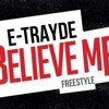E-TRAYDE - Believe Me ( Hate On Me) mix