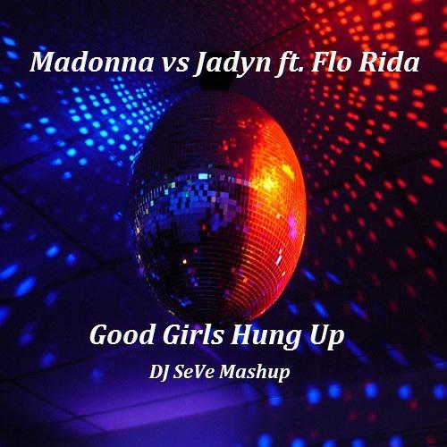 Good Girls Hung Up by DJ SeVe