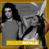 Pills N Royals (Nicki Ninaj Feat. Lorde)