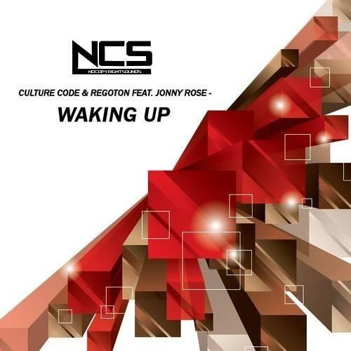 Culture Code & Regoton - Waking Up ft. Jonny Rose