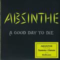 Absinthe – A Good Day to Die