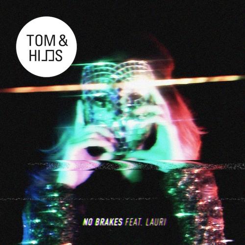 Tom & Hills feat. Lauri - No Brakes (Something Good Remix)