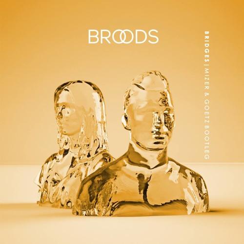 BROODS - Bridges (MAG Bootleg Remix)