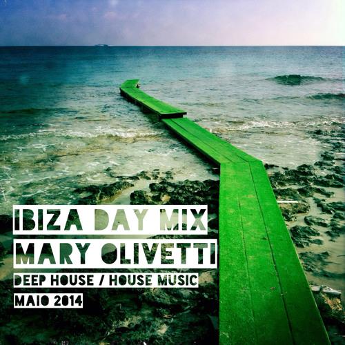 Mary Olivetti — Ibiza Day Mix Maio 2014