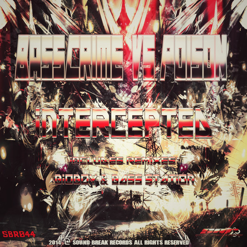 [SBR044] BassCrime Vs Poison - Intercepted (Bass Station Remix) OUT NOW!