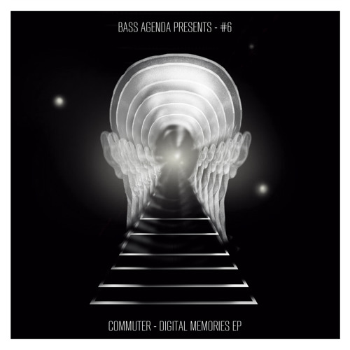 Bass Agenda Presents 6: COMMUTER // Digital Memories EP // Releasing 27th June 2014