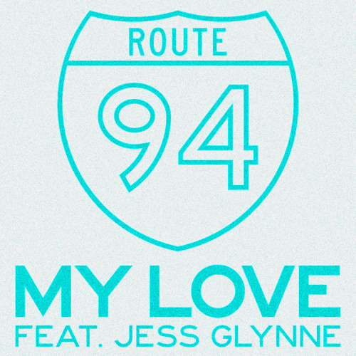 Route 94 - My Love Ft. Jess Glynne [KR$CHN Remix]