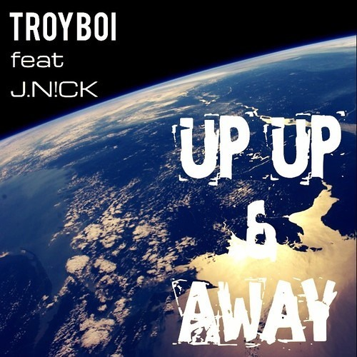 TroyBoi - Up Up & Away ft J.N!CK