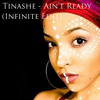 Tinashe - Ain't Ready (Infinite Edit)