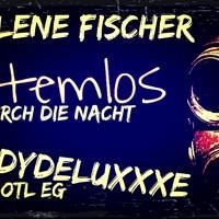 Helene Fischer-Atemlos durch die Nacht (LadydeluxXxe Bootleg)