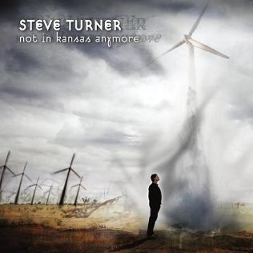 Steve Turner - Not In Kansas Anymore