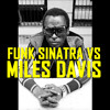 Funk Sinatra Vs Miles Davis - Brew of Bitches