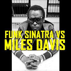 Funk Sinatra Vs Miles Davis - Brew of Bitches
