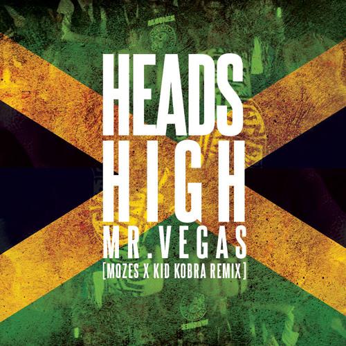Mr. Vegas - Heads High - (Mozes x Kid Kobra Remix) - CRVFTSMEN